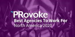 PRovoke Award - Best Agencies to Work for: North America 2020