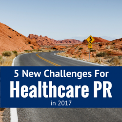 5 New Challenges for Healthcare PR in 2017